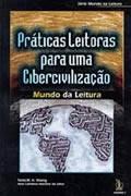 Práticas Leitoras Para uma Cibercivilização Ana Carolina M. Silva e Tania Rosing