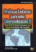 Práticas Leitoras Para uma Cibercivilização II Ana Carolina M. Silva e Tania Rosing