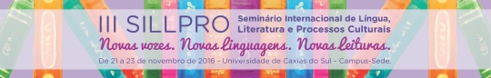 III Seminário Internacional de Língua, Literatura e Processos Culturais NOVAS VOZES. NOVAS LINGUAGENS. NOVAS LEITURAS 2016